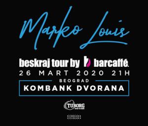 Marko Louis - Beskraj tour by Barcaff_ - Beograd